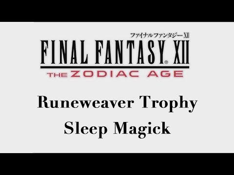 Final Fantasy XII: The Zodiac Age - Sleep Magick (Runeweaver Trophy)