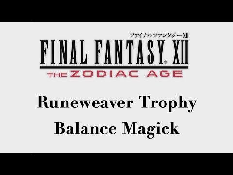 Final Fantasy XII: The Zodiac Age - Balance Magick (Runeweaver Trophy)