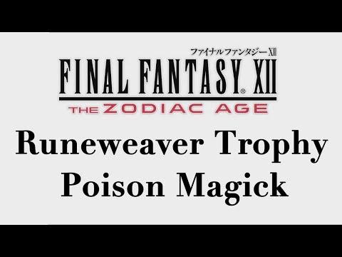 Final Fantasy XII: The Zodiac Age - Poison Magick (Runeweaver Trophy)