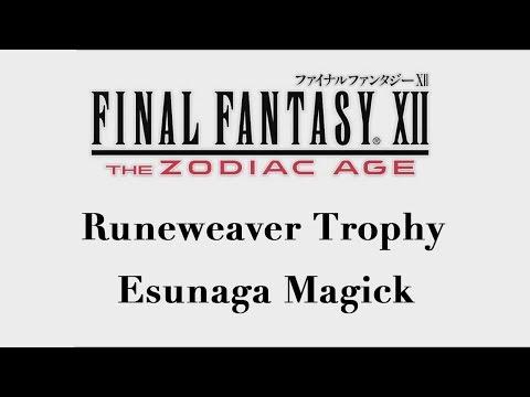 Final Fantasy XII: The Zodiac Age - Esunaga Magick (Runeweaver Trophy)