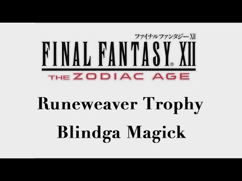 Final Fantasy XII: The Zodiac Age - Blindga Magick (Runeweaver Trophy)