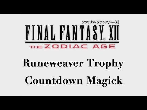 Final Fantasy XII: The Zodiac Age - Countdown Magick (Runeweaver Trophy)