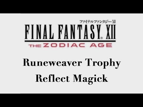 Final Fantasy XII: The Zodiac Age - Reflect Magick (Runeweaver Trophy)