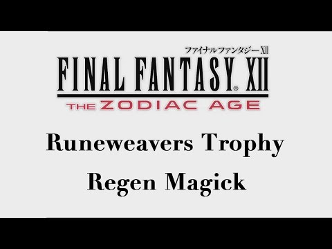Final Fantasy XII: The Zodiac Age - Regen Magick (Runeweaver Trophy)