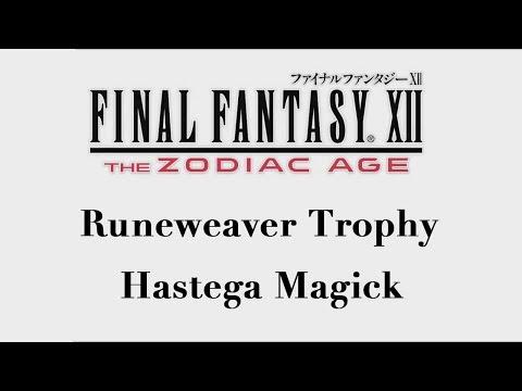 Final Fantasy XII: The Zodiac Age - Hastega Magick (Runeweaver Trophy)