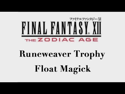Final Fantasy XII: The Zodiac Age - Float Magick (Runeweaver Trophy)