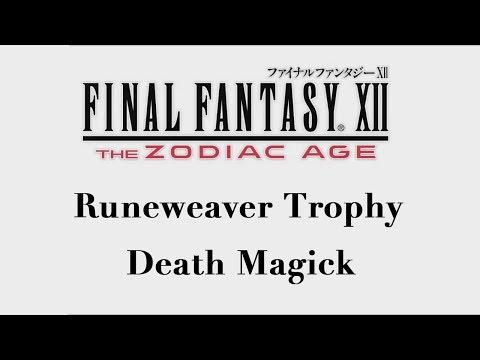 Final Fantasy XII: The Zodiac Age - Death Magick (Runeweaver Trophy)