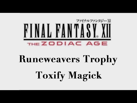 Final Fantasy XII: The Zodiac Age - Toxify Magick (Runeweaver Trophy)