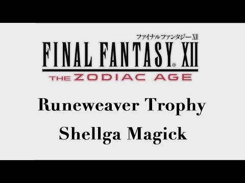 Final Fantasy XII: The Zodiac Age - Shellga Magick (Runeweaver Trophy)
