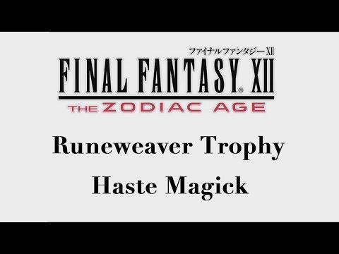 Final Fantasy XII: The Zodiac Age - Haste Magick (Runeweaver Trophy)