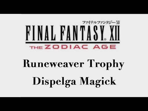 Final Fantasy XII: The Zodiac Age - Dispelga Magick (Runeweaver Trophy)