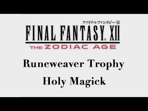 Final Fantasy XII: The Zodiac Age - Holy Magick (Runeweaver Trophy)