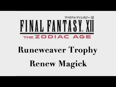 Final Fantasy XII: The Zodiac Age - Renew Magick (Runeweaver Trophy)