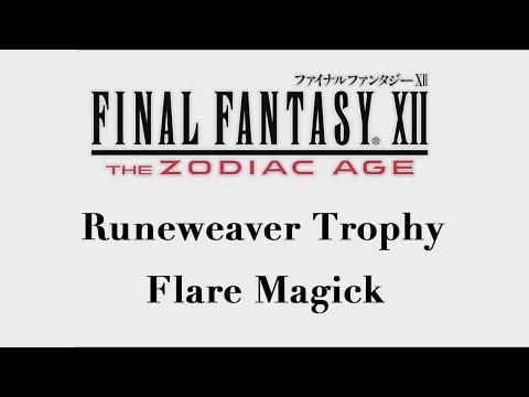 Final Fantasy XII: The Zodiac Age - Flare Magick (Runeweaver Trophy)