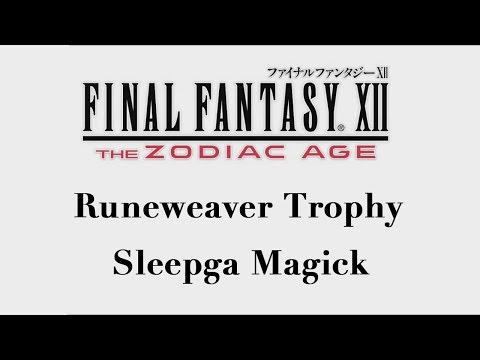 Final Fantasy XII: The Zodiac Age - Sleepga Magick (Runeweaver Trophy)