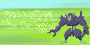 Grimmsnarl - The Defogger