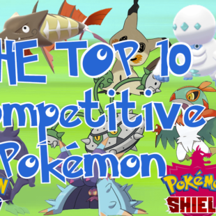 Top 10 Competitive Pokémon in Sword & Shield and How To Play them