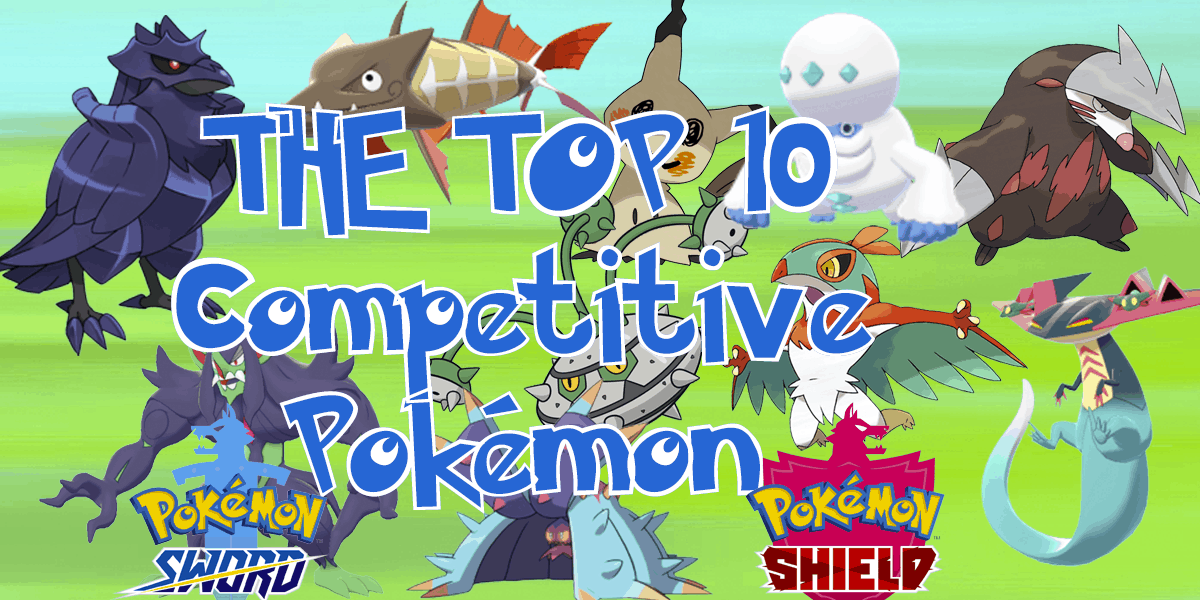 Top 10 Competitive Pokémon In Sword Shield And How To Play Them Underbuffed